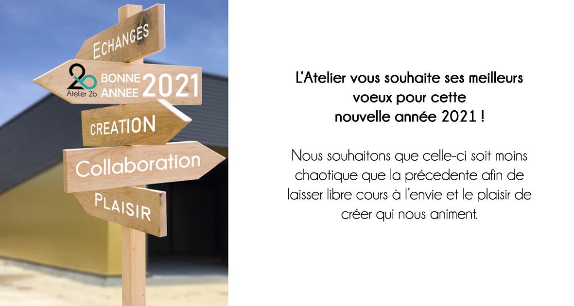 VOEUX ANNEE 2021 ATELIER 2B